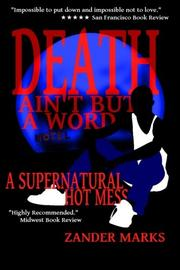 DEATH AIN'T BUT A WORD by Zander Marks