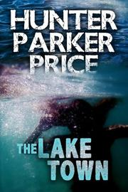 THE LAKE TOWN by Hunter Parker Price