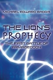 The Lion's Prophecy by Michael Edward Gaddis