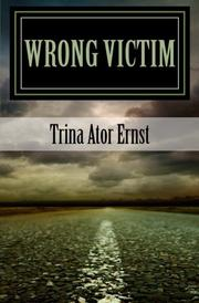Wrong Victim : A Novel by Trina Ator Ernst