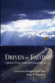 Driven by Faith by Earnestine Rodgers Robinson