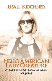 HELLO AMERICAN LADY CREATURE by Lisa L. Kirchner