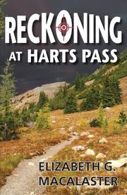Reckoning At Harts Pass by Elizabeth G. Macalaster