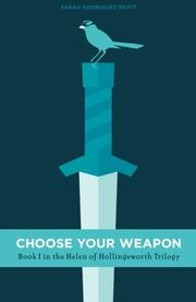 CHOOSE YOUR WEAPON by Sarah Rodriguez Pratt
