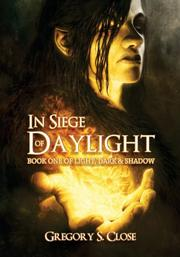 In Siege of Daylight by Gregory S. Close