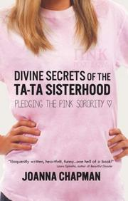 Divine Secrets of the Ta-Ta Sisterhood by Joanna Chapman