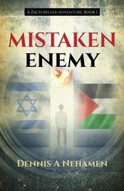 MISTAKEN ENEMY by Dennis Nehamen