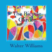 The Bicycle Garden by Walter Williams