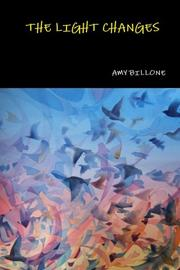 THE LIGHT CHANGES by Amy Billone