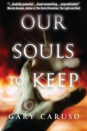 OUR SOULS TO KEEP by Gary A Caruso