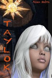 TAYLOK by Allen Mabra