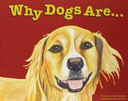 WHY DOGS ARE by Tana Thompson