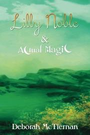 LILLY NOBLE & ACTUAL MAGIC by Deborah McTiernan