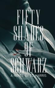 Fifty Shades of Schwarz by Ed Harris