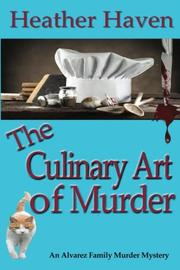 THE CULINARY ART OF MURDER by Heather  Haven