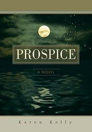PROSPICE by Karen Kelly