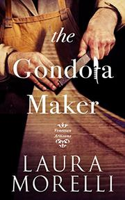 THE GONDOLA MAKER by Laura Morelli