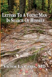 LETTERS TO A YOUNG MAN IN SEARCH OF HIMSELF by Victor  La Cerva