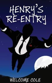 HENRY'S RE-ENTRY by Welcome Cole