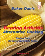 Beating Arthritis: Alternative Cooking by Baker Dan