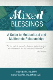 Mixed Blessings: A Guide to Multicultural and Multiethnic Relationships by Rhoda Berlin