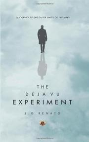 The Deja Vu Experiment by J.G. Renato