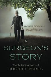 A SURGEON'S STORY by Robert T. Morris