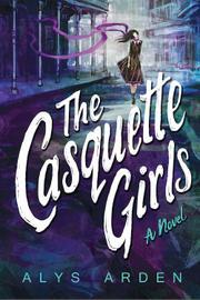 THE CASQUETTE GIRLS by Alys Arden