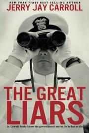 THE GREAT LIARS by Jerry Jay Carroll