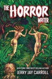 THE HORROR WRITER by Jerry Jay Carroll