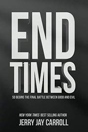 END TIMES by Jerry Jay Carroll