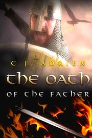 THE OATH OF THE FATHER by C.J. Adrien