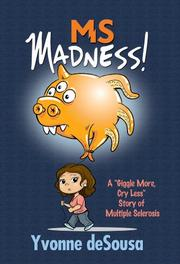 MS Madness! by Yvonne Desousa