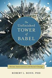 The Unfinished Tower of Babel by Robert L. Bonn