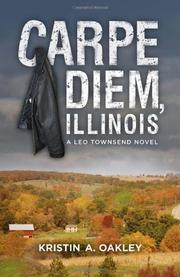 CARPE DIEM, ILLINOIS by Kristin A. Oakley