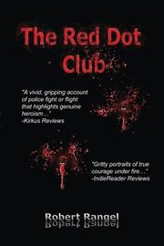 THE RED DOT CLUB by Robert Rangel