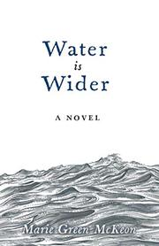 WATER IS WIDER by Marie Green McKeon