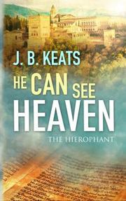 He Can See Heaven by J.B. Keats