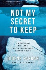 NOT MY SECRET TO KEEP by Digene Farrar
