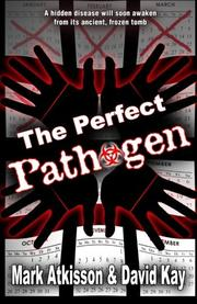 THE PERFECT PATHOGEN by Mark M Atkisson