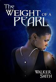 THE WEIGHT OF A PEARL by Walker  Smith