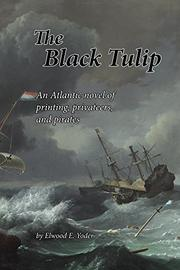 THE BLACK TULIP by Elwood E. Yoder