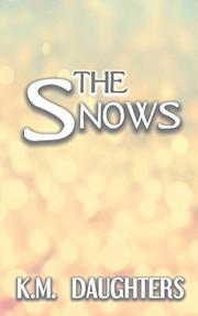 The Snows by K.M. Daughters