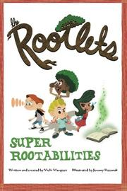 The Rootlets: Super Rootabilities by Vicki Marquez