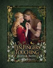TEN FINGERS TOUCHING by Ellen A. Roth