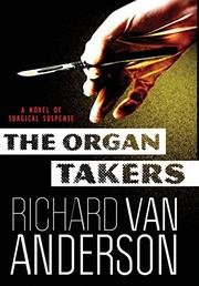 THE ORGAN TAKERS by Richard Van Anderson