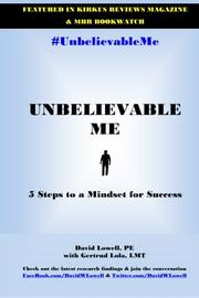 UNBELIEVABLE ME by David W Lowell