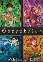 Opprobrium by Wade Lewellyn-Hughes
