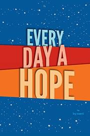 EVERY DAY A HOPE by marci