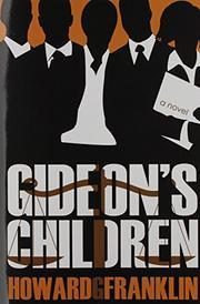 GIDEON'S CHILDREN by Howard G. Franklin